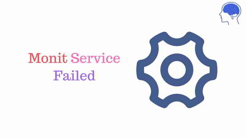 解决Monit启动监控进程消失monit.service failed.